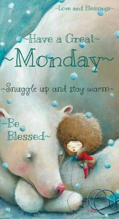Monday Blessings, Morning Blessings, Morning Prayers, Morning Messages, Morning Greeting, Cute Good Morning Quotes, Morning Inspirational Quotes, Monday Morning Blessing, Good Morning Winter