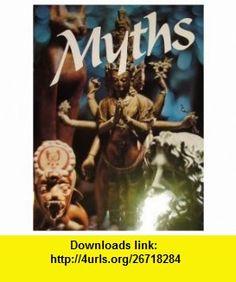 Myths (9780070191938) Alexander Eliot, Mircea Eliade, Joseph Campbell , ISBN-10: 007019193X  , ISBN-13: 978-0070191938 ,  , tutorials , pdf , ebook , torrent , downloads , rapidshare , filesonic , hotfile , megaupload , fileserve