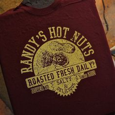 BURLYSHIRTS  - Randy's Hot Nuts, $20.00 (http://www.burlyshirts.com/randys-hot-nuts/)
