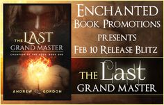 Fangirl Moments And My Two Cents @fgmamtc: The Last Grand Master by Andrew Q. Gordon Blitz