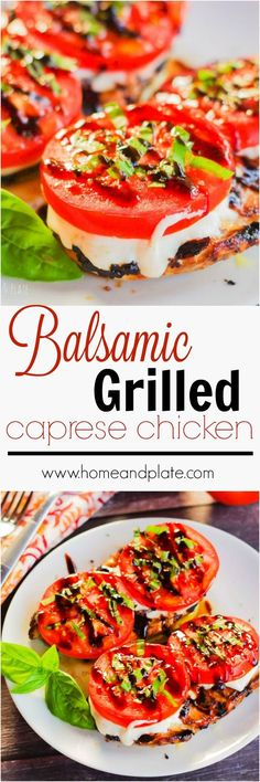 Balsamic Grilled Caprese Chicken   www.homeandplate.com   Fresh tomatoes, basil and mozzarella top these…