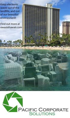 Keep electronic waste out of the landfills, and out of our beautiful environment! ewastehawaii.com