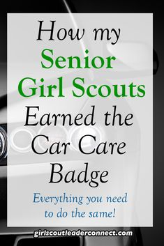 Senior Girl Scouts also mean new drivers on the road. This is a great time to work on the Senior Car Care badge with your girls. Learning about your car is very important, but in Girl Scouts we all just want to have fun to, so we made this a Fun Learning adventure for our girls.