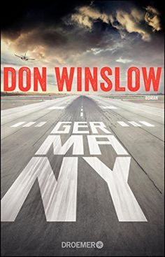 """""""Germany"""" von Don Winslow - ein spannender Thriller von Topkrimi! New York Times, Thriller, Don Winslow, Books 2016, Germany, Band, Photo And Video, Movie Posters, Spur"""