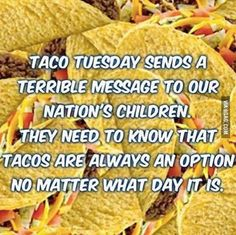 Taco Love, Lets Taco Bout It, Taco Humor, Diet Humor, Nerd Humor, Silly Quotes, Sarcastic Quotes, Funny Memes, Hilarious