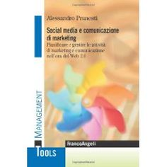 Social media e comunicazione di marketing Web 2.0, Management, Social Media, Digital, Socialism, Social Media Tips, Social Networks
