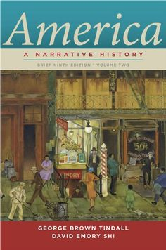 America: A Narrative History (Brief Ninth Edition)  (Vol. 2) by George Brown Tindall