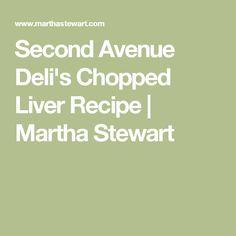 Second Avenue Deli's Chopped Liver Recipe | Martha Stewart