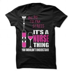 8oz PO TID PRN Stress - Nurse Humor T Shirt  wordsonash - #cowl neck hoodie #disney sweater. PURCHASE NOW => https://www.sunfrog.com/Valentines/8oz-PO-TID-PRN-Stress--Nurse-Humor-T-Shirt-wordsonashirt-86393612-Guys.html?68278