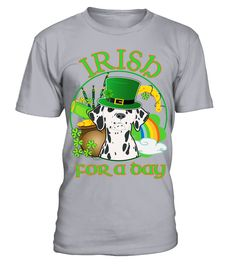 Irish-For-A-Day-dalmatian-T-shirt  => Check out this shirt or mug by clicking the image, have fun :) Please tag, repin & share with your friends who would love it. #Irish #hoodie #ideas #image #photo #shirt #tshirt #sweatshirt #tee #gift #perfectgift