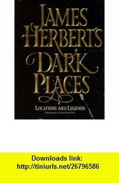 JAMES HERBERTS DARK PLACES LOCATIONS AND LEGENDS (9780002554961) JAMES HERBERT , ISBN-10: 0002554968  , ISBN-13: 978-0002554961 ,  , tutorials , pdf , ebook , torrent , downloads , rapidshare , filesonic , hotfile , megaupload , fileserve