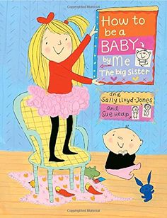 How to Be a Baby . . . by Me, the Big Sister (How To Seri