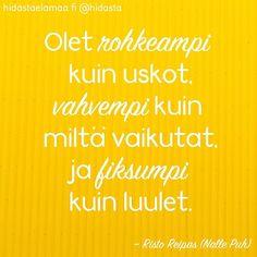 Siltä varalta, jos kaipaat vähän lisätsemppiä tähän päivään, tässä sinulle hieman kannustusta ja taustatukea. 💛 #tsemppiä #voimalause #sinäpärjäät #sinäpystyt #sinäosaat #ihanasinä #voimakuva Learn Finnish, Self Motivation, Wise Words, Qoutes, Texts, Motivational Quotes, Knowledge, Positivity, Thoughts