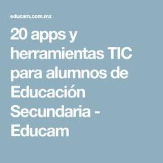 20 apps y herramientas TIC para alumnos de Educación Secundaria - Educam