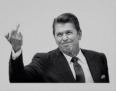 Ronald Reagan Flipping The Bird - Saying it like it is.