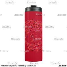Shop Nature's way floral on rred thermal tumbler created by DISENIAZ. Custom Tumblers, Red Background, Water Bottle, Mugs, Floral, Nature, Naturaleza, Personalized Tumblers, Tumblers