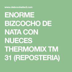 ENORME BIZCOCHO DE NATA CON NUECES THERMOMIX TM 31 (REPOSTERIA) Food, Hu Ge, Custard, Pound Cake, Food Cakes, Desserts, Cook, Life, Thermomix