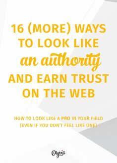 16 ways to look like an authority and build trust on the web + a free worksheet!