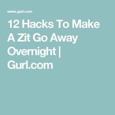 12 Hacks To Make A Zit Go Away Overnight | Gurl.com