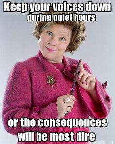 Meme Maker - Keep your voices down or the consequences will be most dire during quiet hour
