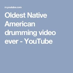 Oldest Native American drumming video ever - YouTube