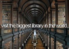 Visit the biggest library in the world.