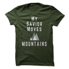My Savior Moves Mountains T Shirts, Hoodies. Check price ==► https://www.sunfrog.com/Faith/My-Savior-Moves-Mountains-Forest-42885964-Guys.html?41382 $19
