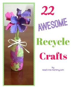 22 Awesome Recycle Crafts for kids!