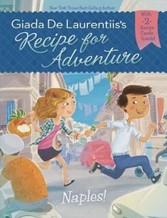 Recipe for Adventure #1 Naples! by Giada De Laurentiis (ages 9-11) Time-travel back to Naples, Italy with siblings Emilia and Alfie where they discover a world of pizza and help a new friend and his family with the important missing ingredient. Plus, 2 recipe cards. A great cooking adventure!