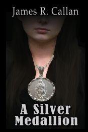 A Silver Medallion by James R. Callan - OnlineBookClub.org Book of the Day! @jamescallan @OnlineBookClub