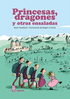 Princesas, dragones y otras ensaladasde Marie Vaudescal, ilustrado por Magali Le Huche