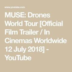 MUSE: Drones World Tour [Official Film Trailer / In Cinemas Worldwide 12 July 2018] - YouTube