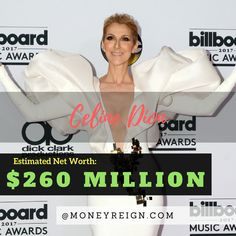 Celion Dion has had an amazing career, which was only fueled by the success of the movie Titanic. With a net worth of more than $260 million, it's safe to say she will go down as one of the most successful music artists of all time.