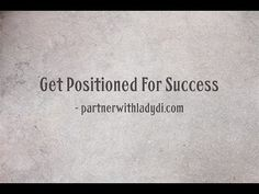 Get Positioned For Success