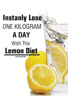 Instanly Lose One Kilogram A Day With This Lemon Diet