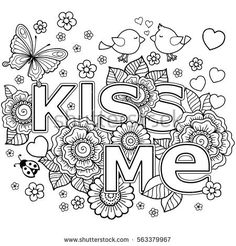 Kiss me. Vector abstract coloring book for Adult. Design for wedding invitations and Valentine's Day of abstract flowers, hearts, envelope, arrow, heart, bird, kiss, butterfly.