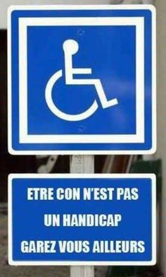 Even though this handicap sign is in another language, I am still familiar with the blue background and a wheel chair. I am able to interpret this as handicap only. Funny Texts Jokes, Text Jokes, Image Fun, French Quotes, Just Smile, Funny Signs, Laugh Out Loud, Decir No, Quotations