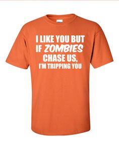 If Zombies Chase Us I'm Tripping You Funny TShirt
