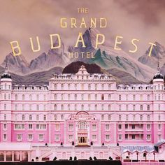 The Grand Budapest Hotel - a film by Wes Anderson