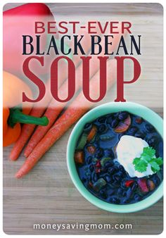 Best-Ever Black Bean Soup (sub chicken broth for veggie broth and you're set!)