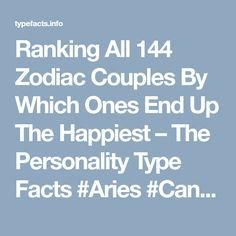 Ranking All 144 Zodiac Couples By Which Ones End Up The Happiest – The Personality Type Facts #Aries #Cancer #Libra #Taurus #Leo #Scorpio #Aquarius #Gemini #Virgo #Sagittarius #Pisces #zodiac_sign #zodiac #astrology #facts #horoscope #zodiac_sign_facts #zodiac