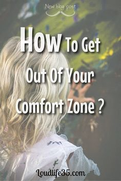 How To Get Out Of Your Comfort Zone ?