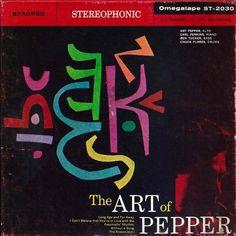 Art Pepper - The Art of Pepper  Omegatape ST 2030 - Enregistré le 1er avril 1957 - Sortie en 1957  Note: 7/10.
