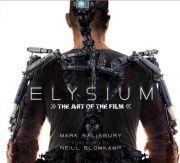 Elysium : the art of the film / Mark Salisbury ; foreword by Neill Blomkamp