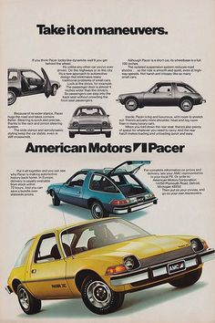 1976 AMC Pacer - what is worse is it was a Pacer X - the sport model Retro Advertising, Vintage Advertisements, Vintage Ads, Vintage Posters, American Motors, Car Posters, Us Cars, Old Ads, Retro Cars
