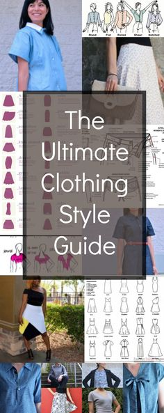 The ultimate clothing style guide:  Learn out the clothing styles and unique details that make a great style!