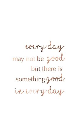 Find the good in every day