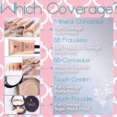 From our BB creams to our Touch Cream Foundation to the super lightweight (yet still awesome) coverage in our concealer powders, and don't forget about the Touch Pressed Powders! You are guaranteed to fall in love with one of them! All covered by our Love it Guarantee!! Check them all out on my website!