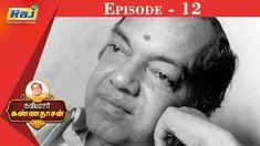 கவியரசர் கண்ணதாசன் | Episode - 12 | Dt - 14.03.2020 | RajTv Indian Language, Channel, Youtube, Youtubers