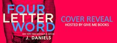 Twin Sisters Rockin' Book Reviews: Cover Reveal: Four Letter Word by J. Daniels @give...